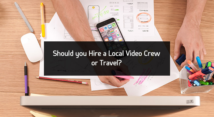 3 Reasons to Hire a Local Crew Instead of Traveling to Your Shoot